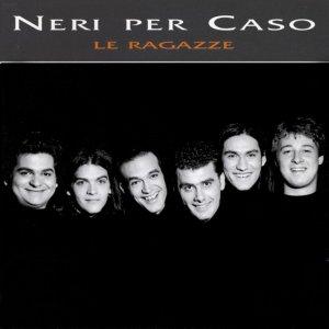album Le Ragazze - Neri Per Caso