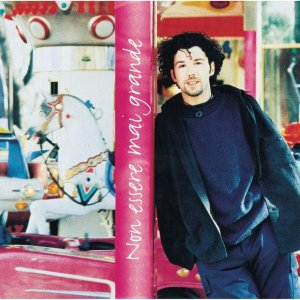 album Non Essere Mai Grande - Paolo Vallesi