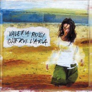 album Osservi L'Aria - Valeria Rossi