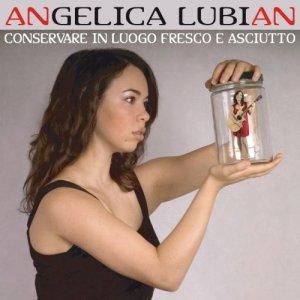 album Conservare in luogo fresco e asciutto - Angelica Lubian