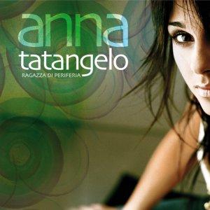 album Ragazza Di Periferia - Anna Tatangelo
