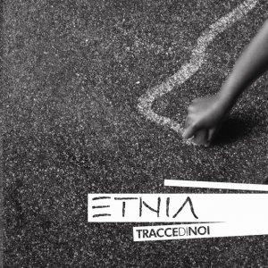 album Tracce di Noi - ETNIA