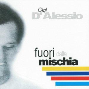 album Fuori dalla mischia - Gigi D'Alessio