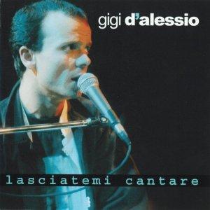 album Lasciatemi Cantare - Gigi D'Alessio