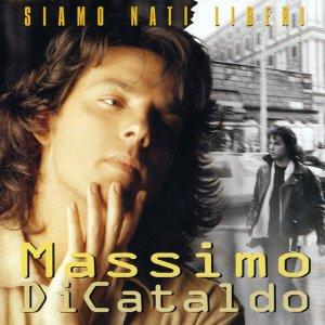 album Siamo Nati Liberi - Massimo Di Cataldo