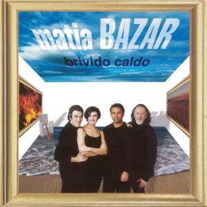 album Brivido Caldo - Matia Bazar
