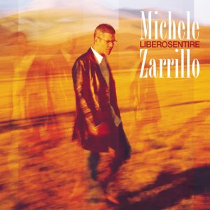 album Liberosentire - Michele Zarrillo