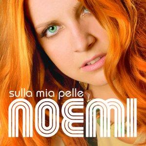 album Sulla Mia Pelle - Noemi
