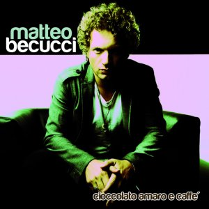 album Cioccolato amaro e caffè - Matteo Becucci