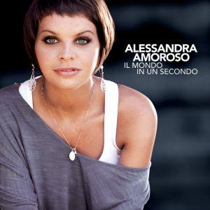 album Il mondo in un secondo - Alessandra Amoroso