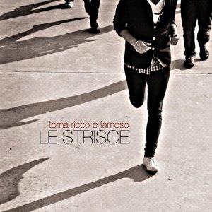 album Torna Ricco E Famoso - Le Strisce
