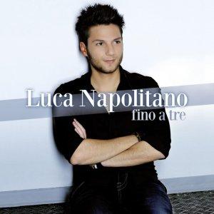 album Fino A Tre - Luca Napolitano