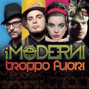 album Troppo fuori - I Moderni