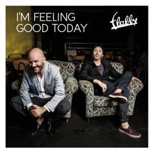 album I'm feeling good today - Flabby