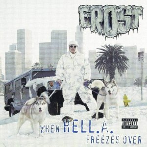 album When Hell.A. Freezes Over - Frost