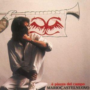 album E' Piazza Del Campo - Mario Castelnuovo