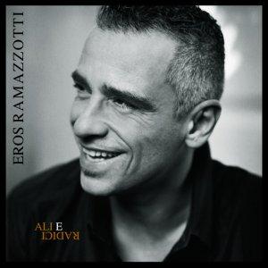 album Ali e Radici - Eros Ramazzotti