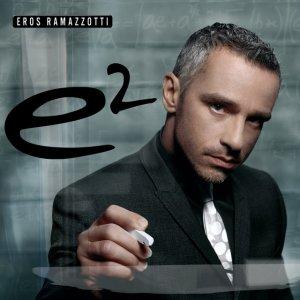 album E2 - Eros Ramazzotti