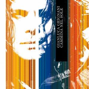 album Cammina Nel Sole - Gianluca Grignani