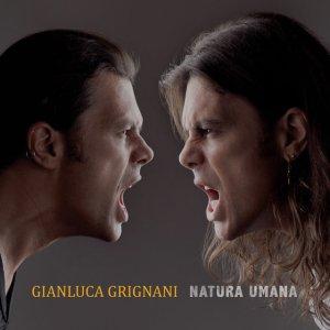 album Natura umana - Gianluca Grignani