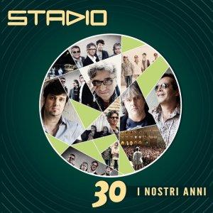 album 30 i nostri anni - Stadio