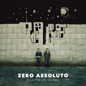 album Alla Fine Del Giorno - Zero Assoluto