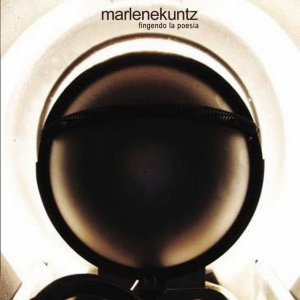album Fingendo La Poesia - Marlene Kuntz