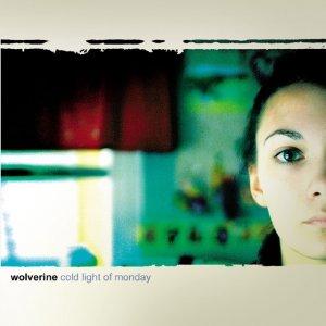 album Cold Light Of Monday - Wolverine