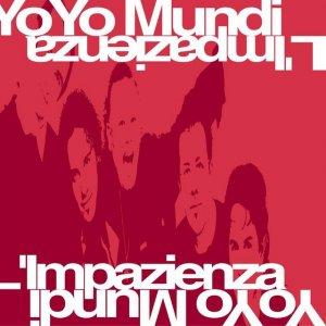 album L'Impazienza - Yo Yo Mundi