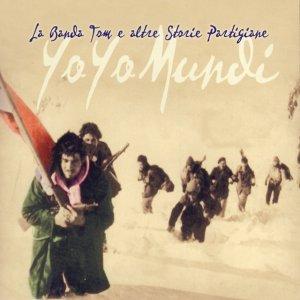 album La Banda Tom E Altre Storie Partigiane - Yo Yo Mundi