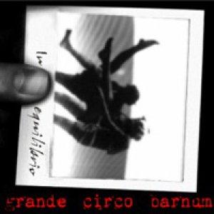 album In equilibrio (ep) - Grande Circo Barnum