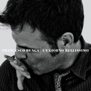 album Un Giorno Bellissimo - Francesco Renga