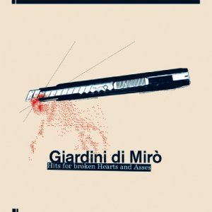 album Hits for broken Hearts and Asses - Giardini di Miro'