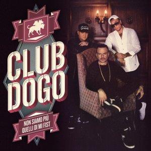album Non Siamo Più Quelli Di Mi Fist - Club Dogo
