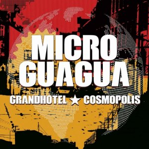 album Grandhotel Cosmopolis - Microguagua