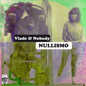 album Nullismo - Vlade & Mr.Nobody