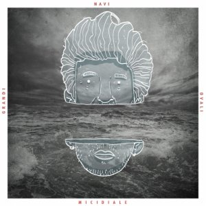album MICIDIALE ep - Grandi Navi Ovali