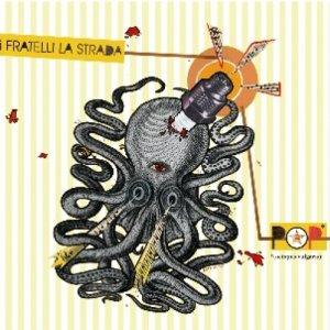 album POP* (*Octopus vulgaris) - I FRATELLI LA STRADA
