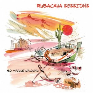 album No Middle Ground - Rubacava Sessions