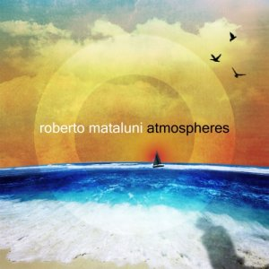 album Atmospheres - Roberto Mataluni