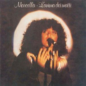 album L'Anima Dei Matti - Marcella Bella