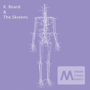 album Metropolitana Robot - K. Board & The Skreens