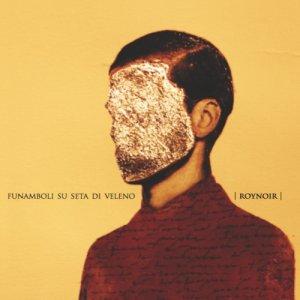 album funamboli su seta di veleno - roynoir