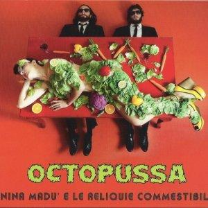 album Octopussa - Nina Madù e le Reliquie Commestibili