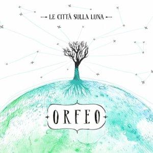 album Le Città sulla Luna - Orfeo