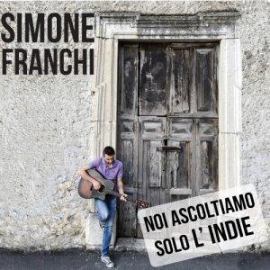 album Noi ascoltiamo solo l'INDIE - Simone Franchi & All His Friends