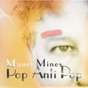 album Pop Anti Pop - Mauri Mines