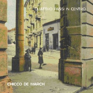 album Quattro passi in centro - Chicco de March