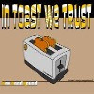 album In toast we trust - One Good Round