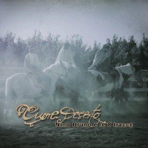 album Cuore Deserto - Nino Bruno e le otto tracce
